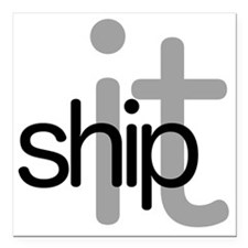 "Ship It! - Hip Square Car Magnet 3"" x 3"""