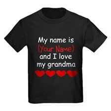 My Name Is And I Love My Grandma T-Shirt
