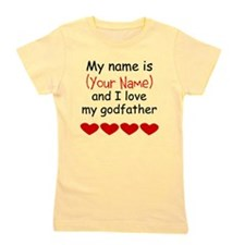 My Name Is And I Love My Godfather Girl's Tee
