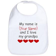 My Name Is And I Love My Grandpa Bib