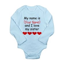 My Name Is And I Love My Sister Body Suit