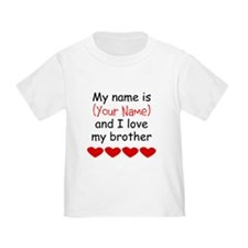 My Name Is And I Love My Brother T-Shirt