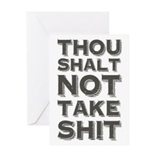 Thou shalt not take shit Greeting Cards