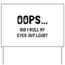 Eye Roll Yard Sign