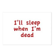I'll Sleep When I'm Dead Postcards (Package of 8)