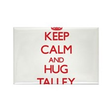 Keep calm and Hug Talley Magnets