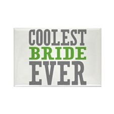 Coolest Bride Ever Rectangle Magnet (10 pack)