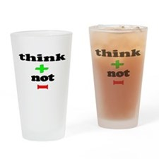 think + not - Drinking Glass