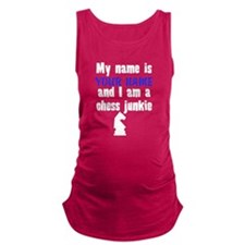 My Name Is And I Am A Chess Junkie Maternity Tank