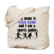 My Name Is And I Am A Sports Junkie Tote Bag