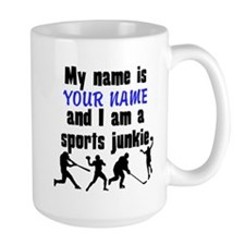 My Name Is And I Am A Sports Junkie Mugs