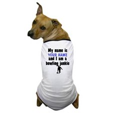 My Name Is And I Am A Bowling Junkie Dog T-Shirt