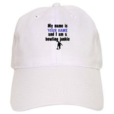 My Name Is And I Am A Bowling Junkie Baseball Baseball Cap