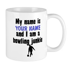 My Name Is And I Am A Bowling Junkie Mugs