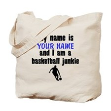 My Name Is And I Am A Basketball Junkie Tote Bag