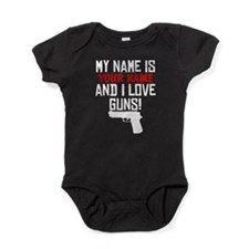 My Name Is And I Love Guns Baby Bodysuit