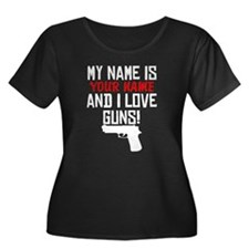 My Name Is And I Love Guns Plus Size T-Shirt