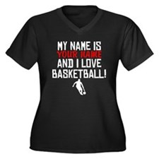 My Name Is And I Love Basketball Plus Size T-Shirt