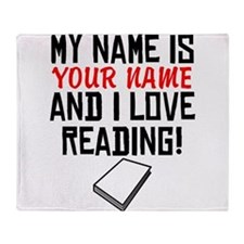 My Name Is And I Love Reading Throw Blanket