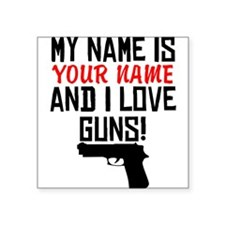 My Name Is And I Love Guns Sticker