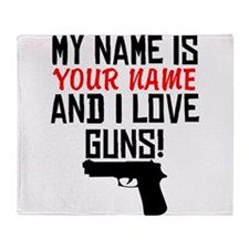 My Name Is And I Love Guns Throw Blanket
