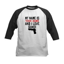 My Name Is And I Love Guns Baseball Jersey