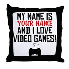 My Name Is And I Love Video Games Throw Pillow