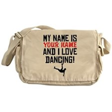 My Name Is And I Love Dancing Messenger Bag