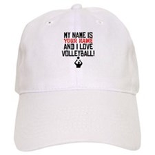 My Name Is And I Love Volleyball Baseball Baseball Cap