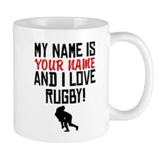 My Name Is And I Love Rugby Mugs