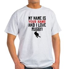 My Name Is And I Love Rugby T-Shirt