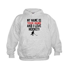 My Name Is And I Love Hockey Hoodie