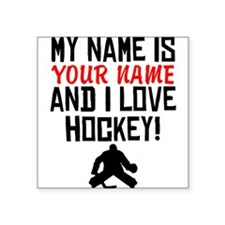 My Name Is And I Love Hockey Sticker