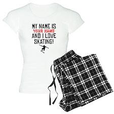 My Name Is And I Love Skating Pajamas
