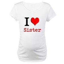 I Love Sister Shirt
