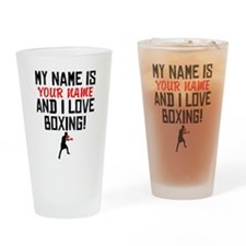 My Name Is And I Love Boxing Drinking Glass
