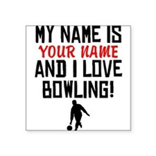 My Name Is And I Love Bowling Sticker