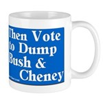 Savor Your Coffee Mug - Then Dump Bush!