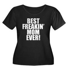 Best Freakin Mom Ever Plus Size T-Shirt