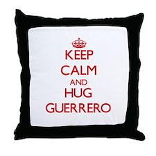 Keep calm and Hug Guerrero Throw Pillow