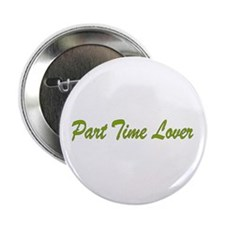 "Part Time Lover 2.25"" Button (10 pack)"