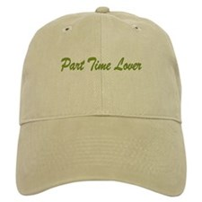 Part Time Lover Baseball Cap