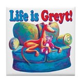 Life is Greyt! Tile Coaster