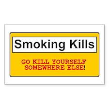 SMOKING KILLS - GO KILL YOURSELF SOMEWHERE ELSE! S