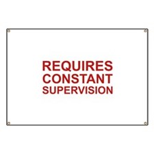 Requires Constant Supervision Banner