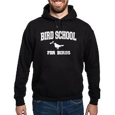 Bird School For Birds Hoodie