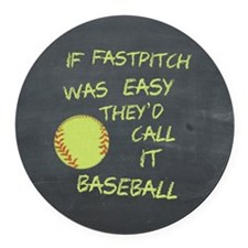 Chalkboard If Fastpitch Was Easy Round Car Magnet