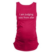 Judging From Afar Maternity Tank Top