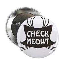 "Check Meowt Kitty Cat Meow 2.25"" Button"