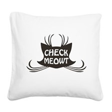 Check Meowt Kitty Cat Meow Square Canvas Pillow